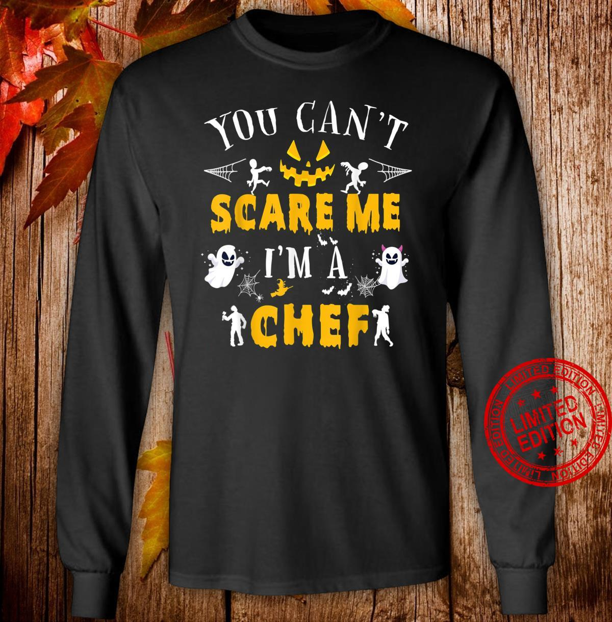 You Can't Scare Me I'm a Chef Halloween Costume Shirt long sleeved