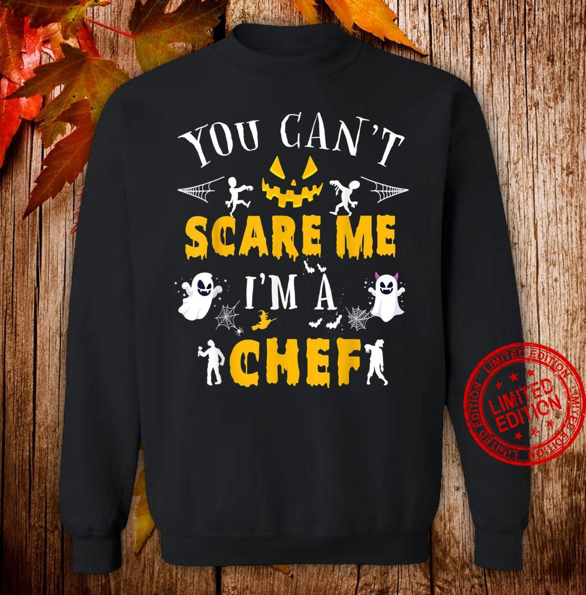You Can't Scare Me I'm a Chef Halloween Costume Shirt sweater