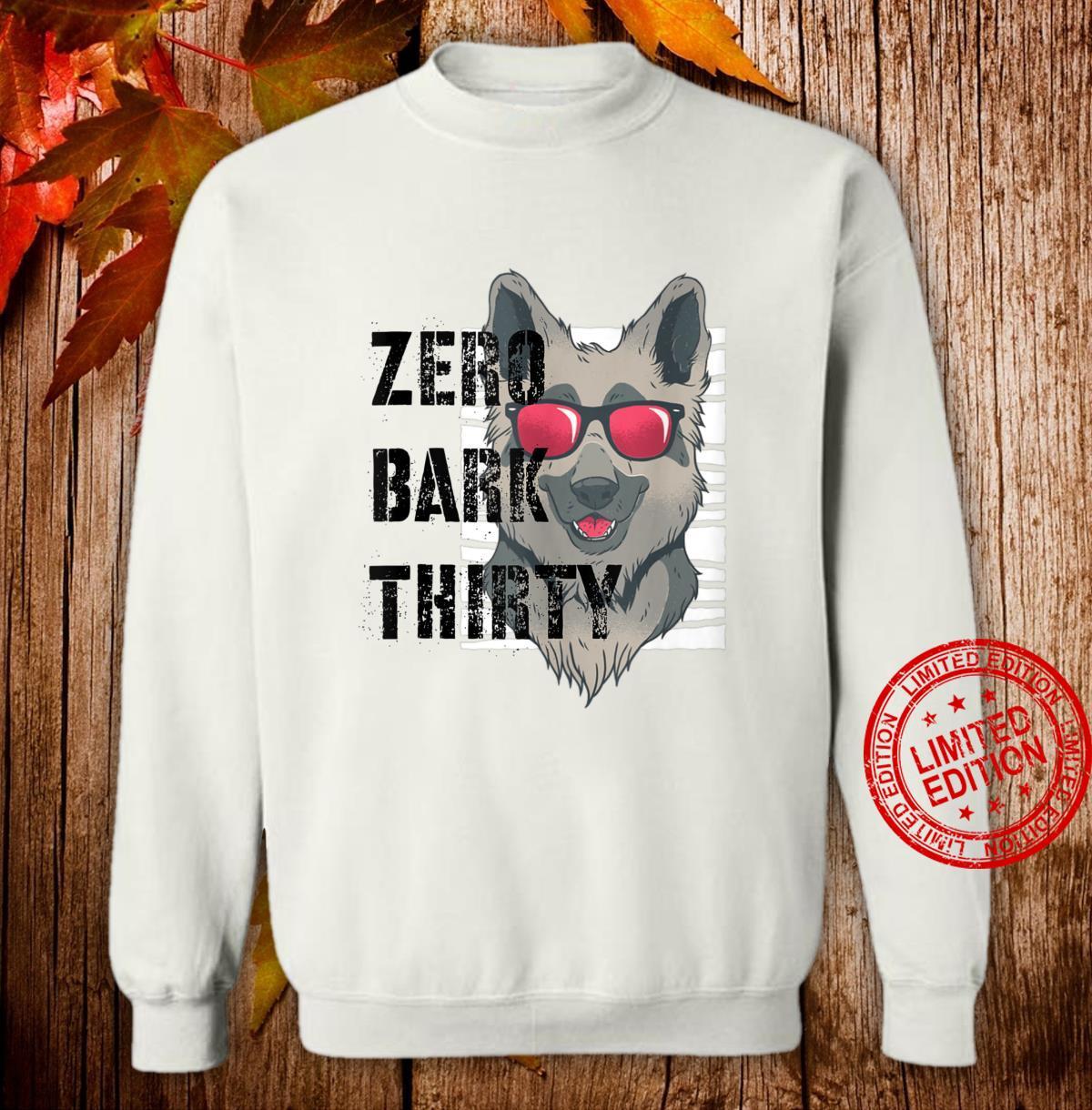 Zero Bark Thirty K9 Military Dog Police Hero Shirt sweater